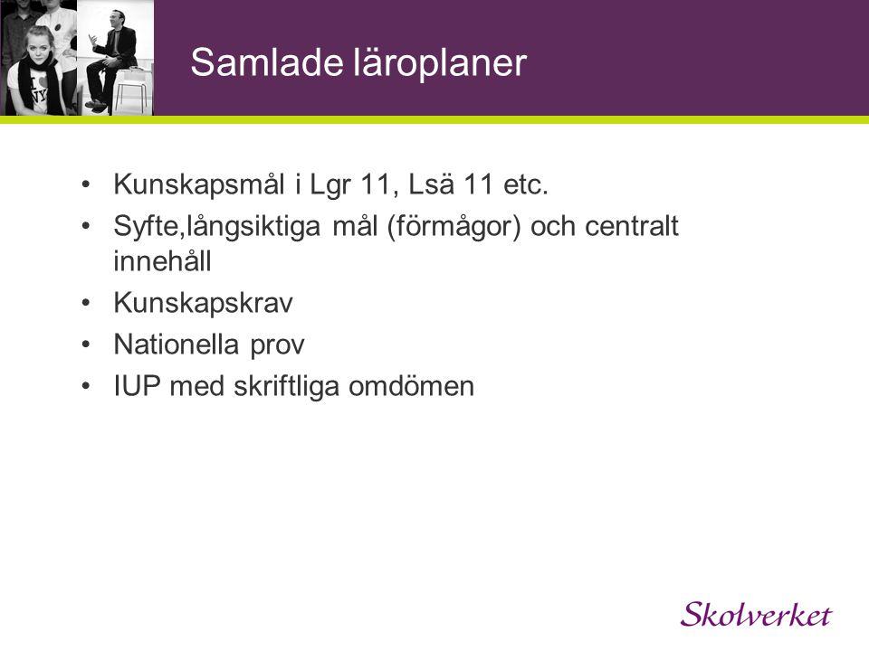 Samlade läroplaner Kunskapsmål i Lgr 11, Lsä 11 etc.