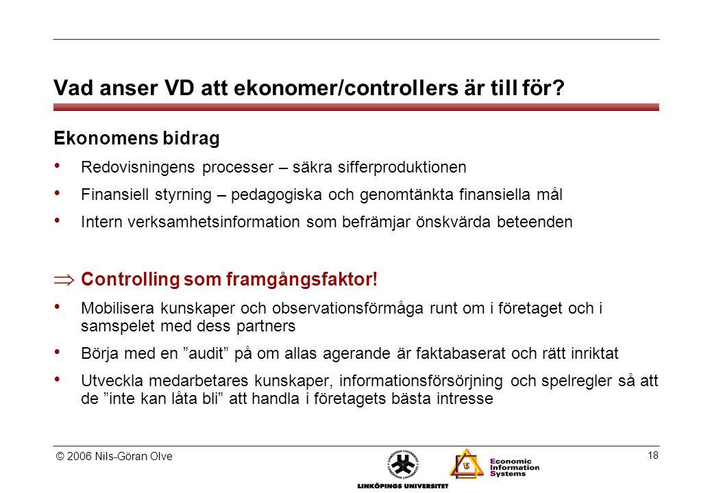 © 2006 Nils-Göran Olve 18 Vad anser VD att ekonomer/controllers är till för.