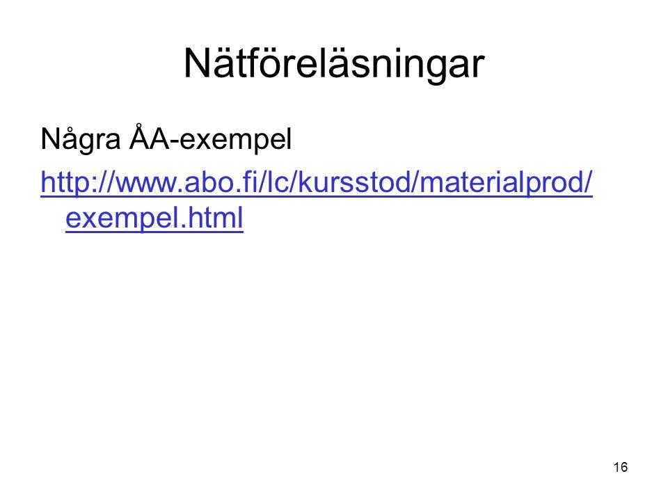 16 Nätföreläsningar Några ÅA-exempel http://www.abo.fi/lc/kursstod/materialprod/ exempel.html