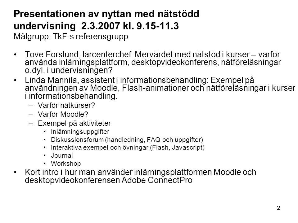 2 Presentationen av nyttan med nätstödd undervisning 2.3.2007 kl.