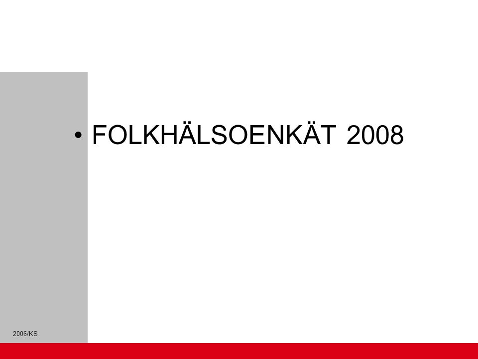 FOLKHÄLSOENKÄT 2008