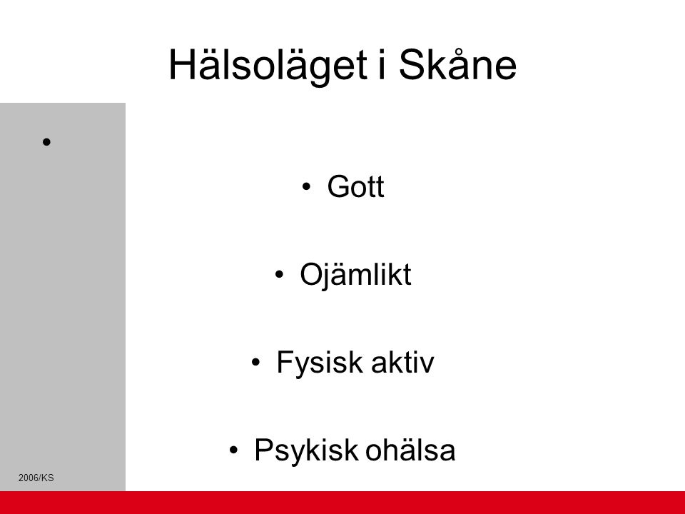 2006/KS Nettokostnad för specialiserad somatisk vård (kr/inv) 2009 Skåne har ökat sina kostnader med 3,7% jmf med 2008.