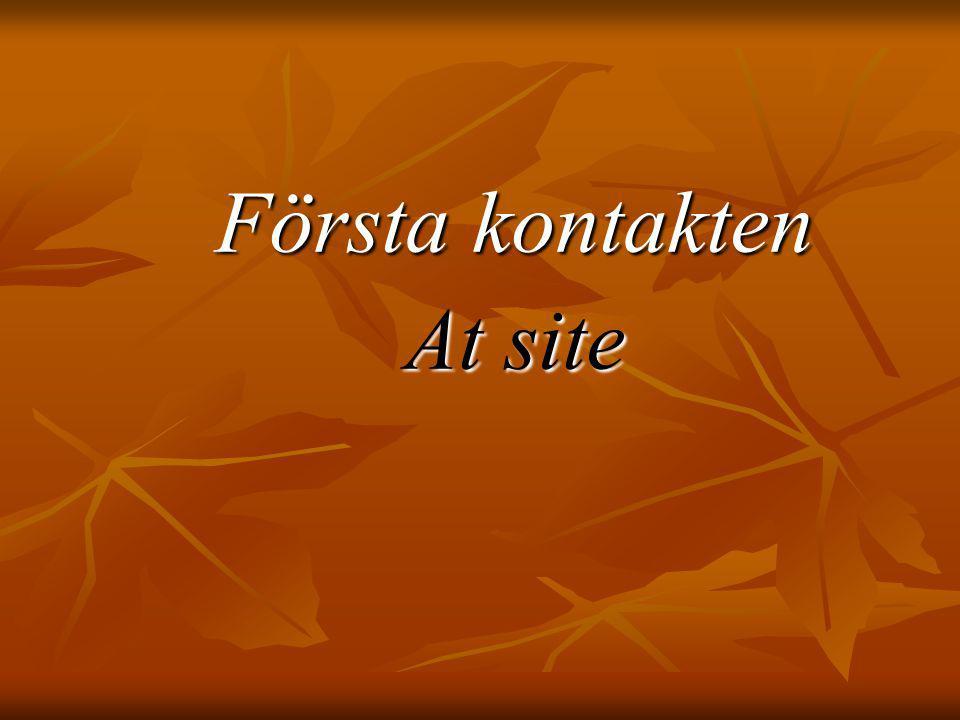 Första kontakten At site