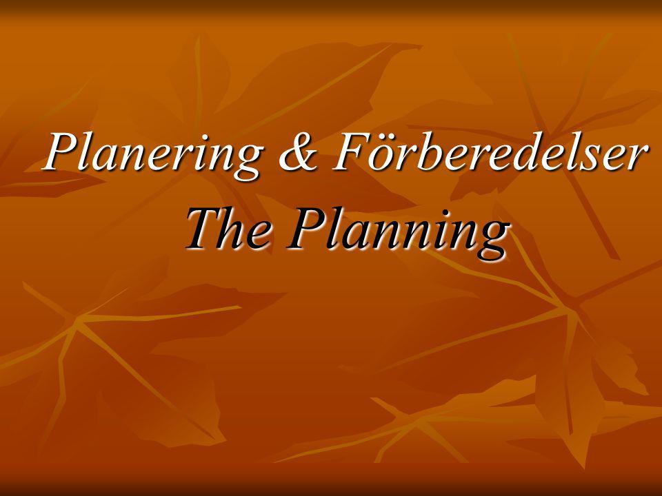Planering & Förberedelser The Planning
