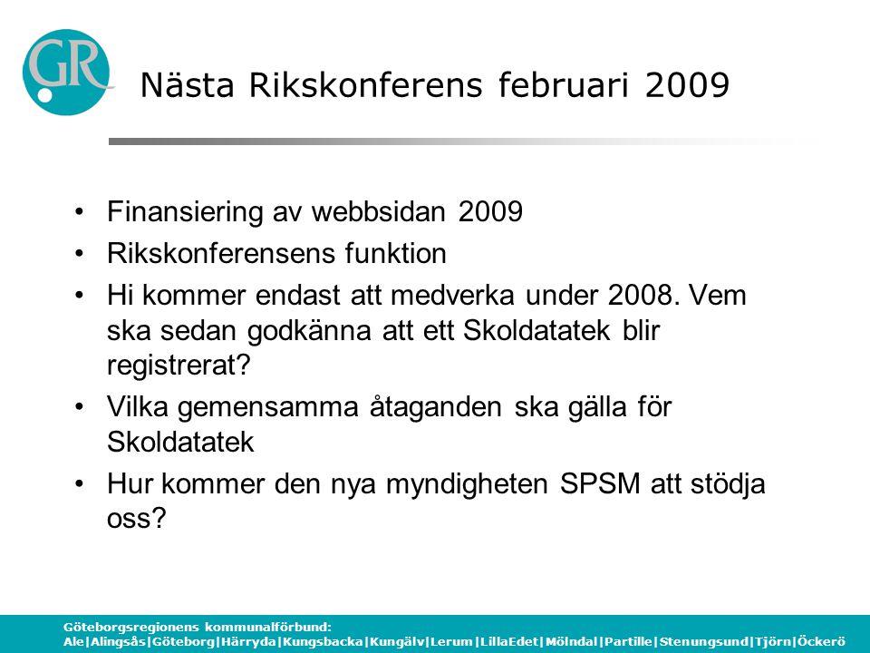Göteborgsregionens kommunalförbund: Ale|Alingsås|Göteborg|Härryda|Kungsbacka|Kungälv|Lerum|LillaEdet|Mölndal|Partille|Stenungsund|Tjörn|Öckerö Nästa Rikskonferens februari 2009 Finansiering av webbsidan 2009 Rikskonferensens funktion Hi kommer endast att medverka under 2008.
