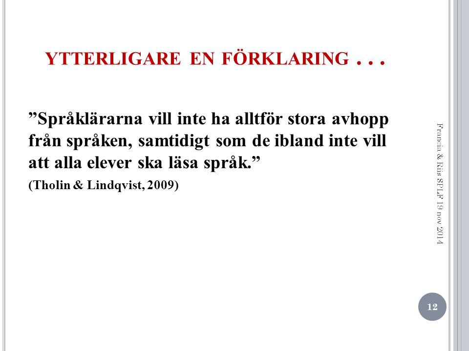YTTERLIGARE EN FÖRKLARING...