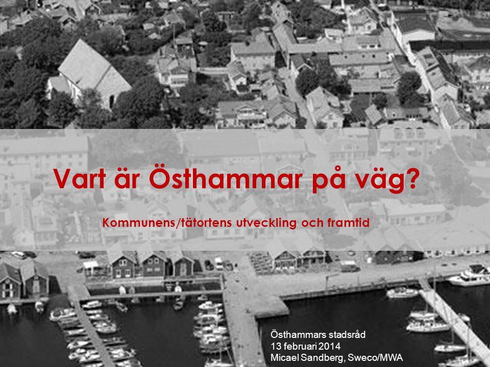 Läget betyder allt… 2 Som del av arbetsmarknadsregionen Stockholm-Uppsala borde Östhammars kommun ha förutsättningar att växa.