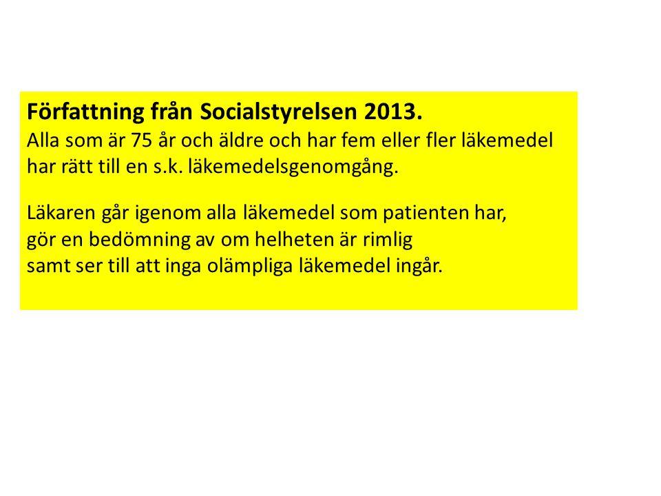 Författning från Socialstyrelsen 2013. Alla som är 75 år och äldre och har fem eller fler läkemedel har rätt till en s.k. läkemedelsgenomgång. Läkaren