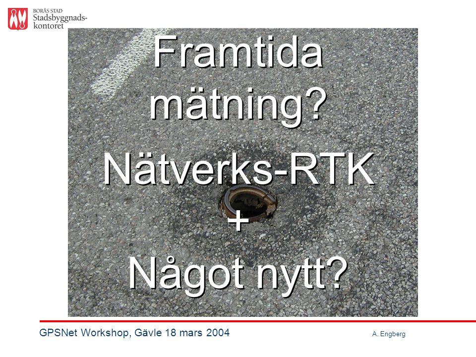 Framtida mätning? Framtida mätning? Nätverks-RTK + Något nytt? Nätverks-RTK + Något nytt?