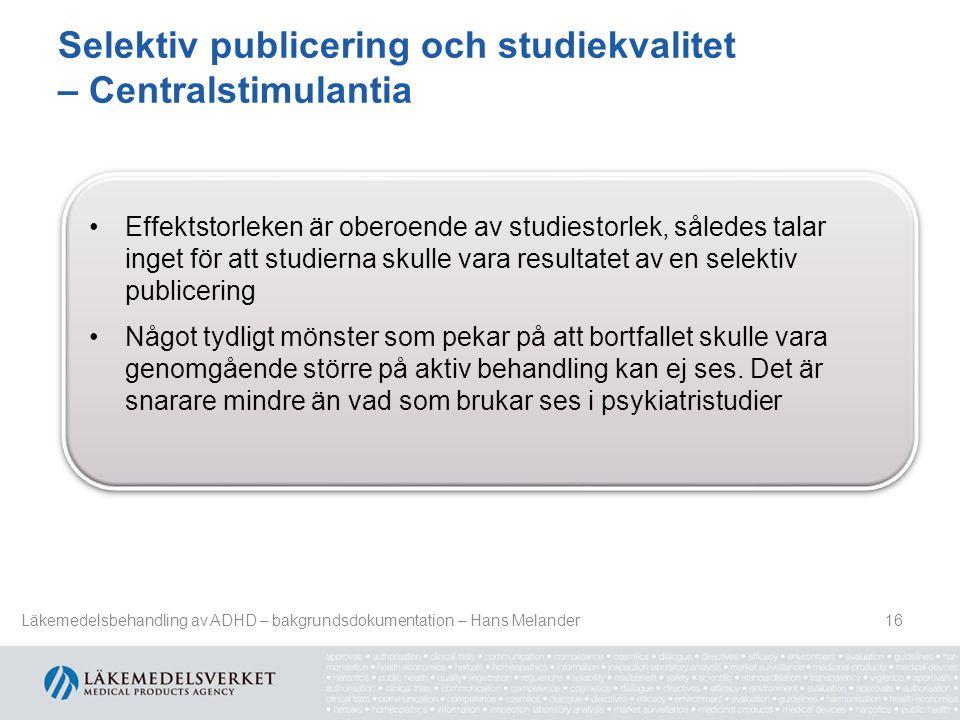 Selektiv publicering och studiekvalitet – Centralstimulantia 16 Effektstorleken är oberoende av studiestorlek, således talar inget för att studierna s