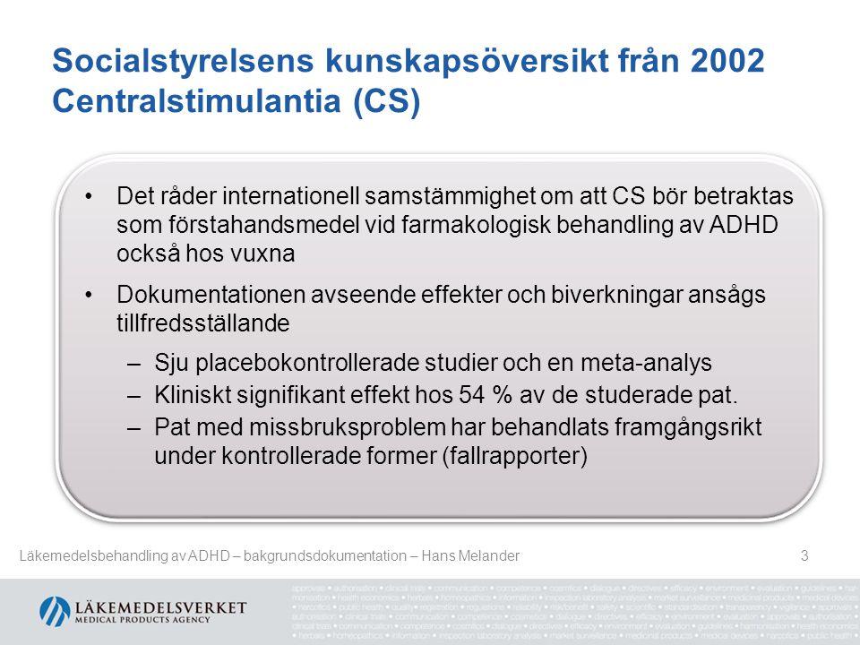 Socialstyrelsens kunskapsöversikt från 2002 Centralstimulantia (CS) 3 Det råder internationell samstämmighet om att CS bör betraktas som förstahandsme