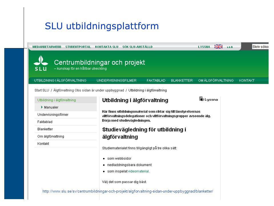 SLU utbildningsplattform http://www.slu.se/sv/centrumbildningar-och-projekt/algforvaltning-sidan-under-uppbyggnad/blanketter/
