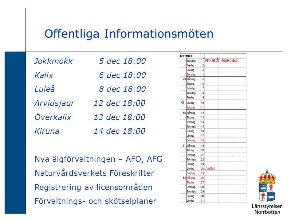 Offentliga Informationsmöten Jokkmokk 5 dec 18:00 Kalix 6 dec 18:00 Luleå 8 dec 18:00 Arvidsjaur12 dec 18:00 Överkalix13 dec 18:00 Kiruna 14 dec 18:00