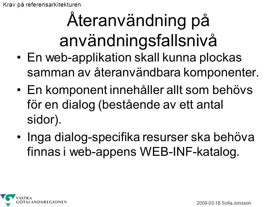 2009-03-18 Sofia Jonsson Återanvändning på användningsfallsnivå En web-applikation skall kunna plockas samman av återanvändbara komponenter. En kompon