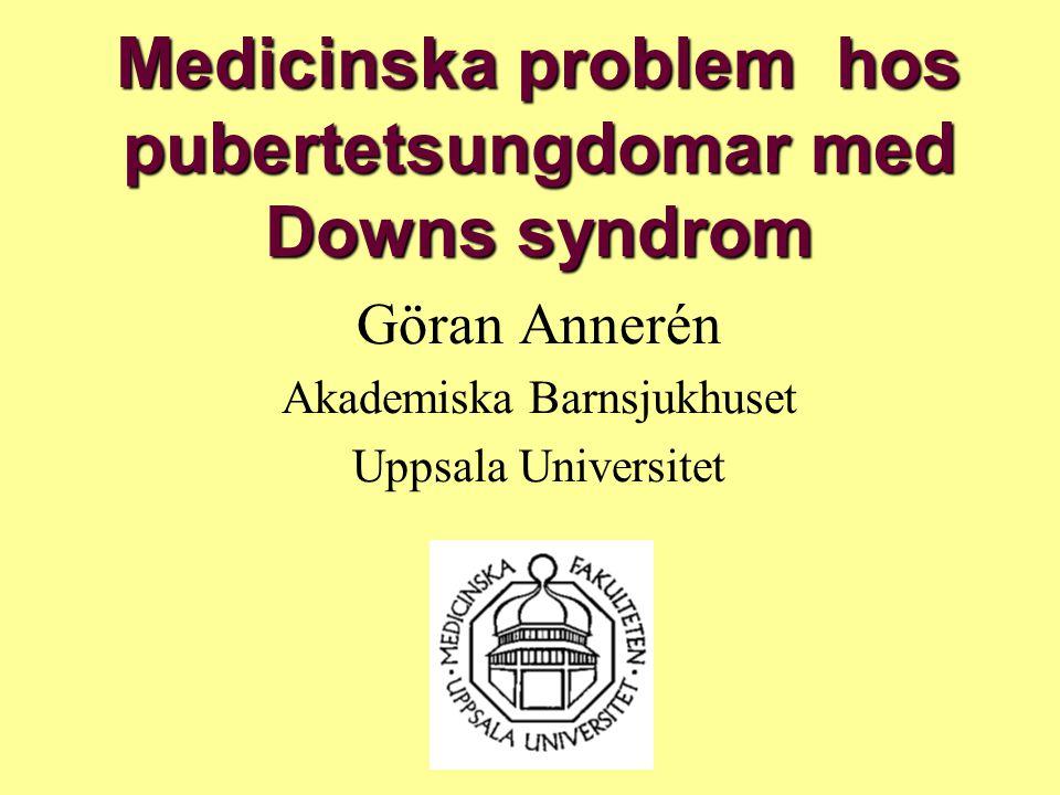 Ortopediska problem vid Downs syndrom beroende på ledslapphet Problem från puberteten och senare Luxation i halskotpelaren (10-30% instabila) Knäskålsluxation (10-20%) Breda framfötter med sk Hallux Valgus Höftledsluxationer Lindrig skolios (7-9%) Plattfothet (2-6%)