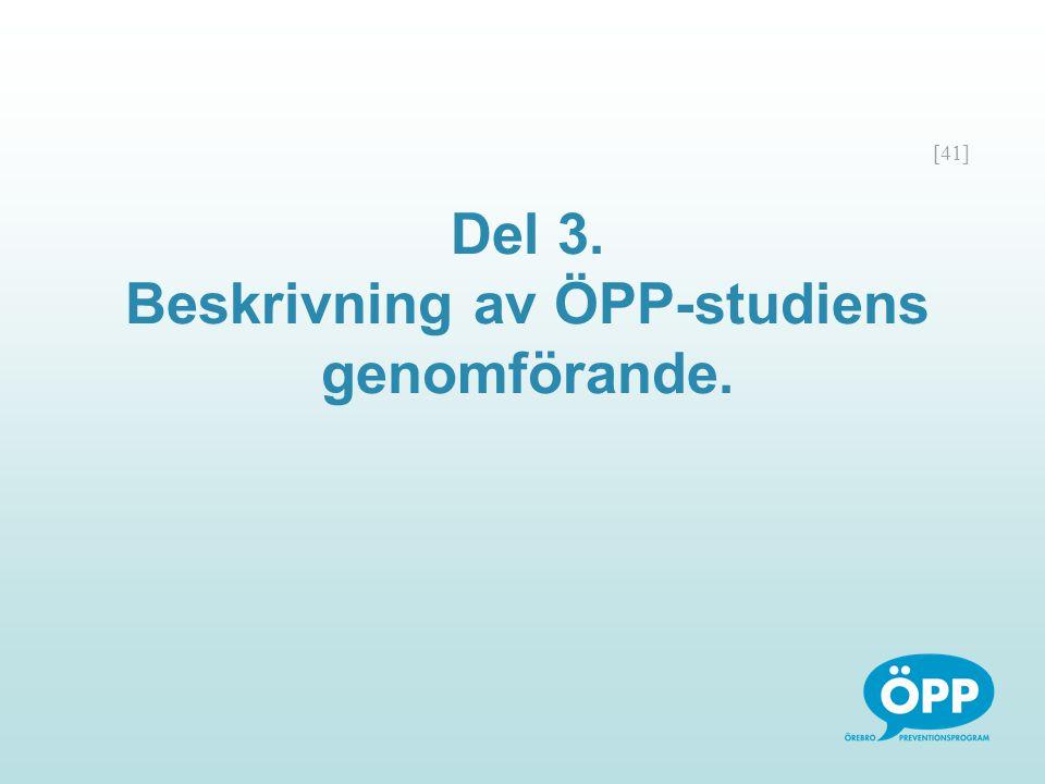 [41] Del 3. Beskrivning av ÖPP-studiens genomförande.