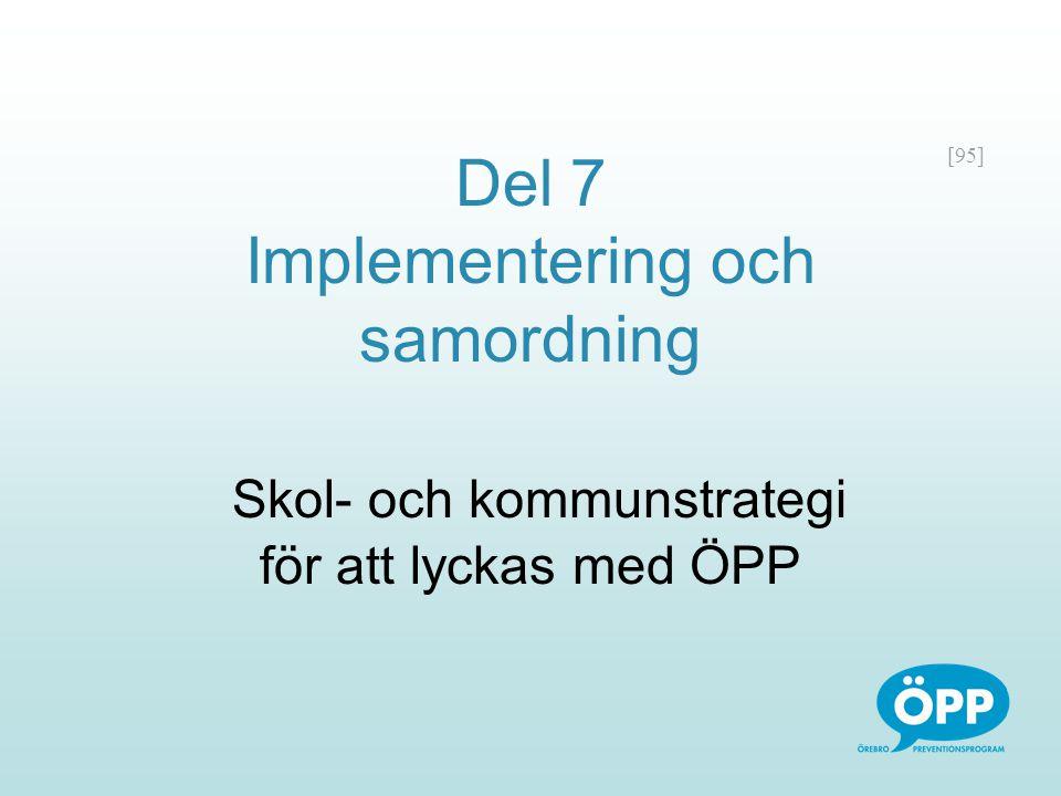 [95] Del 7 Implementering och samordning Skol- och kommunstrategi för att lyckas med ÖPP