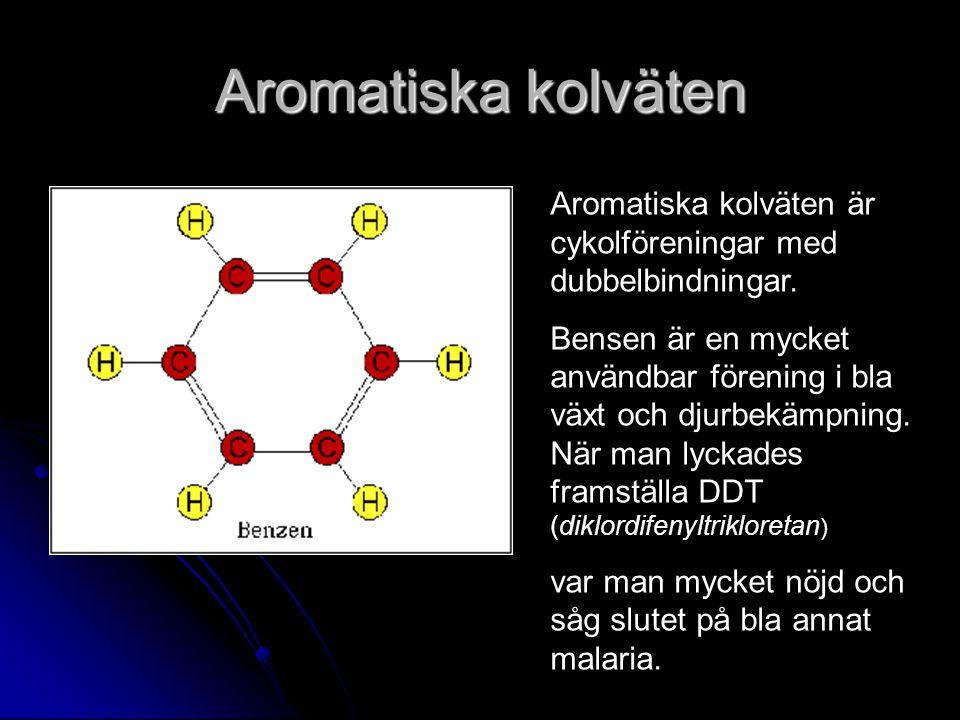 Aromatiska kolväten Aromatiska kolväten är cykolföreningar med dubbelbindningar. Bensen är en mycket användbar förening i bla växt och djurbekämpning.