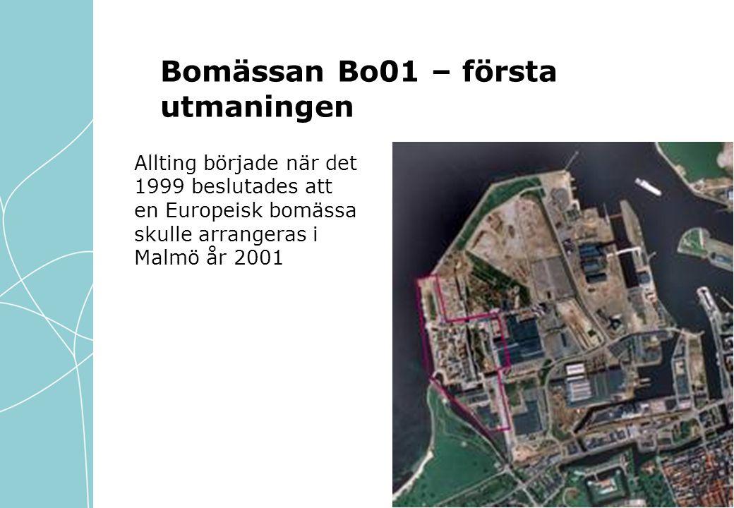 Bomässan Bo01 – första utmaningen Allting började när det 1999 beslutades att en Europeisk bomässa skulle arrangeras i Malmö år 2001