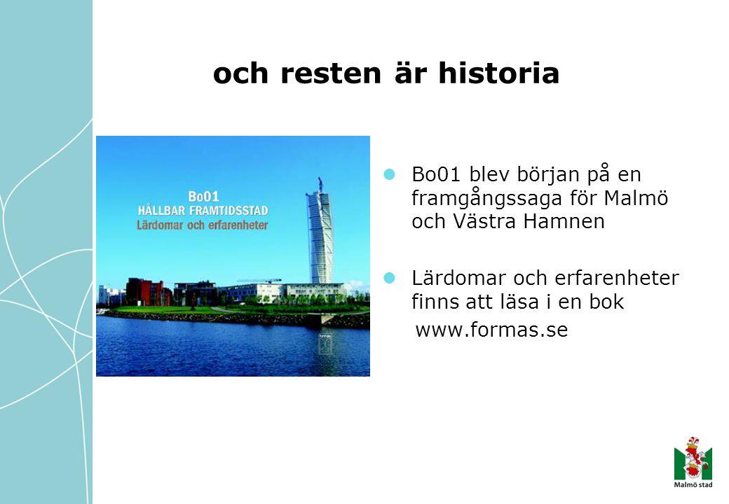 och resten är historia Bo01 blev början på en framgångssaga för Malmö och Västra Hamnen Lärdomar och erfarenheter finns att läsa i en bok www.formas.s
