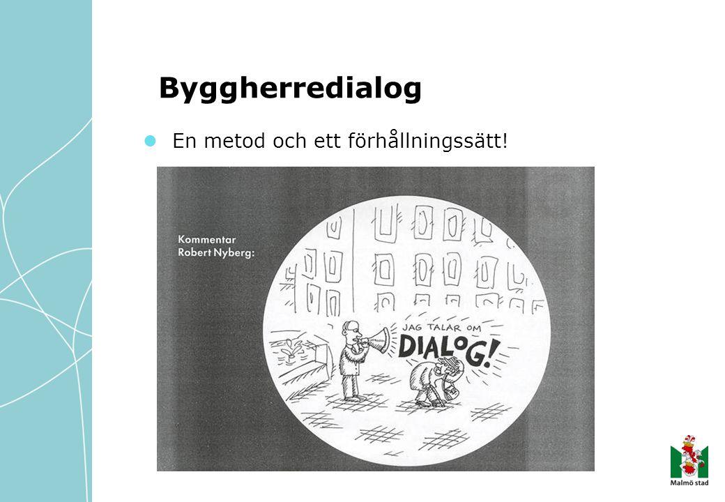 Byggherredialog En metod och ett förhållningssätt!