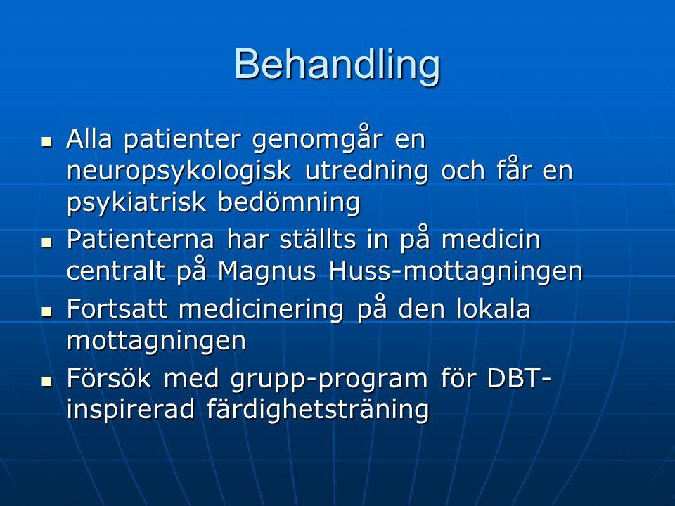 Behandling Alla patienter genomgår en neuropsykologisk utredning och får en psykiatrisk bedömning Alla patienter genomgår en neuropsykologisk utrednin