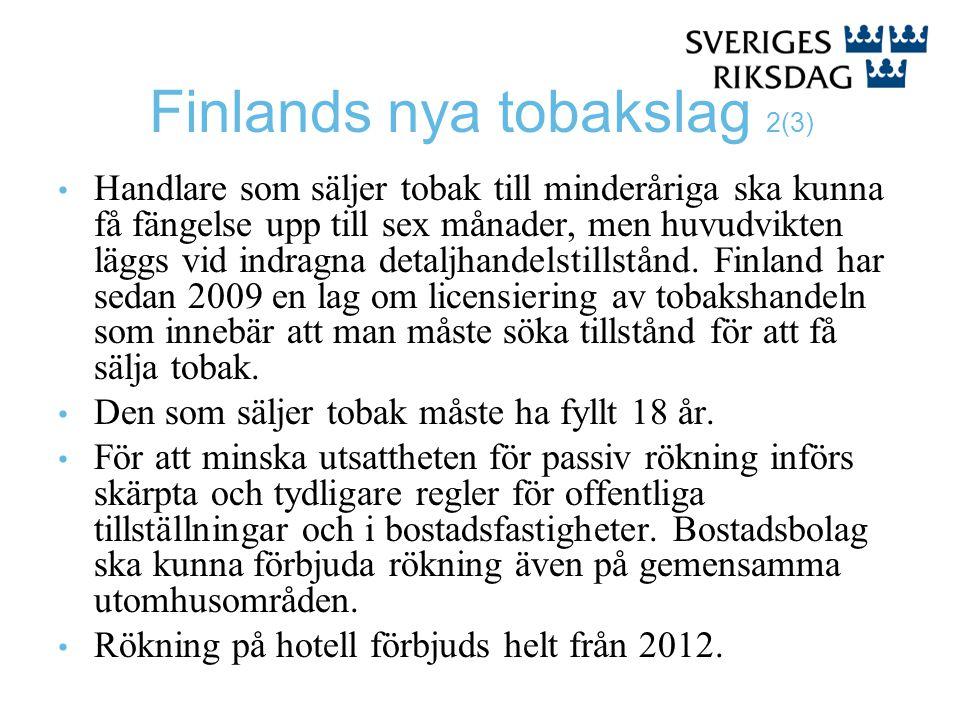 Finlands nya tobakslag 2(3) Handlare som säljer tobak till minderåriga ska kunna få fängelse upp till sex månader, men huvudvikten läggs vid indragna detaljhandelstillstånd.