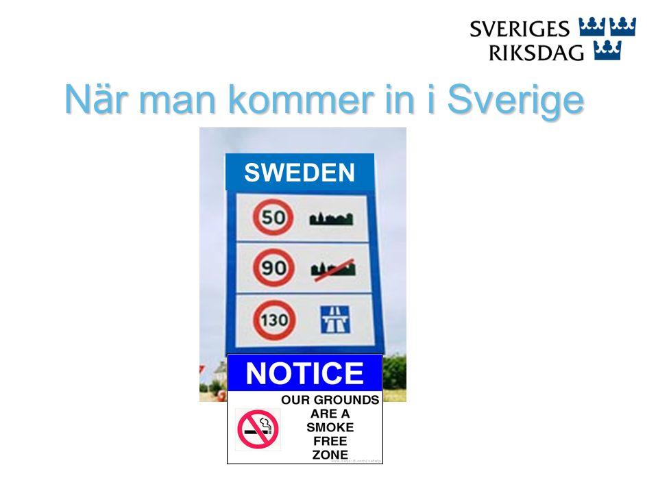 SWEDEN N ä r man kommer in i Sverige