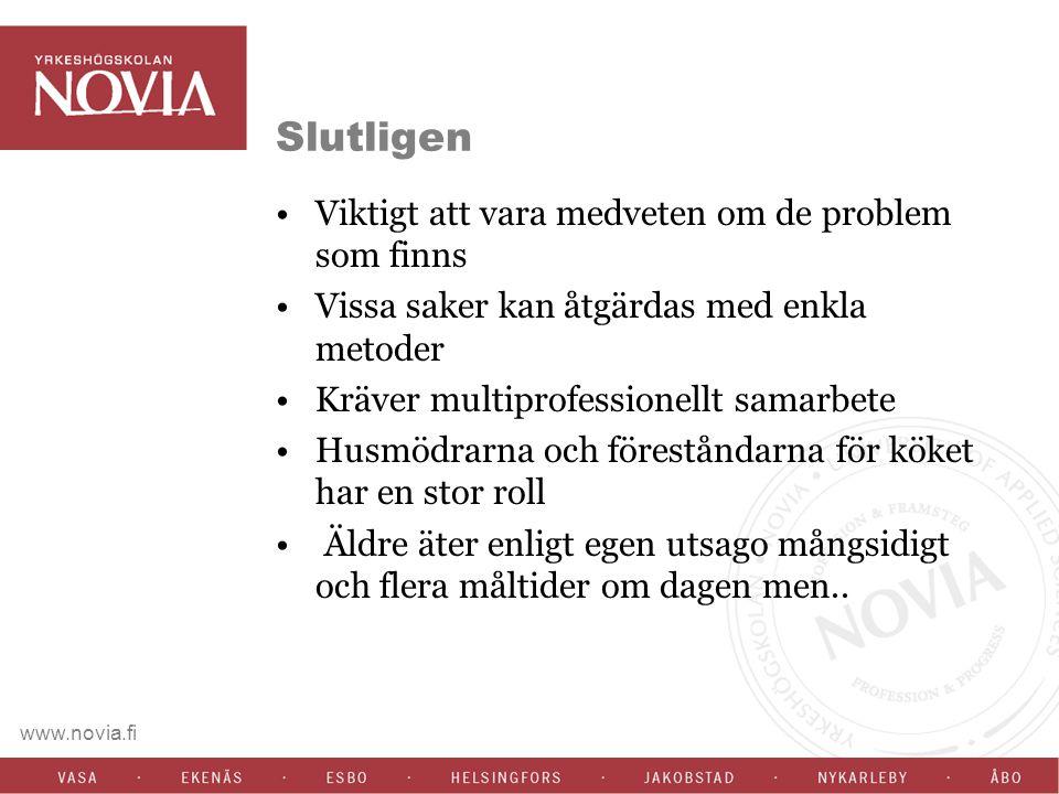 www.novia.fi Slutligen Viktigt att vara medveten om de problem som finns Vissa saker kan åtgärdas med enkla metoder Kräver multiprofessionellt samarbe