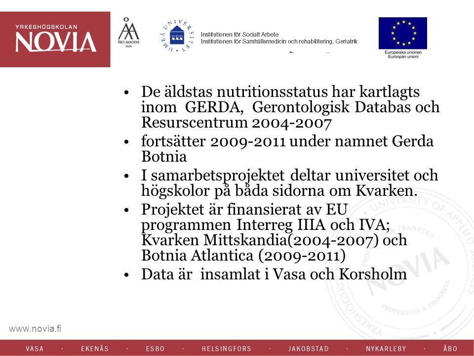 www.novia.fi De äldstas nutritionsstatus har kartlagts inom GERDA, Gerontologisk Databas och Resurscentrum 2004-2007 fortsätter 2009-2011 under namnet Gerda Botnia I samarbetsprojektet deltar universitet och högskolor på båda sidorna om Kvarken.