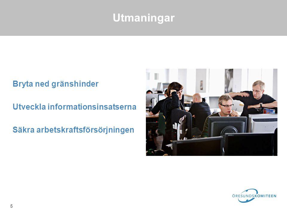 5 Utmaningar Bryta ned gränshinder Utveckla informationsinsatserna Säkra arbetskraftsförsörjningen
