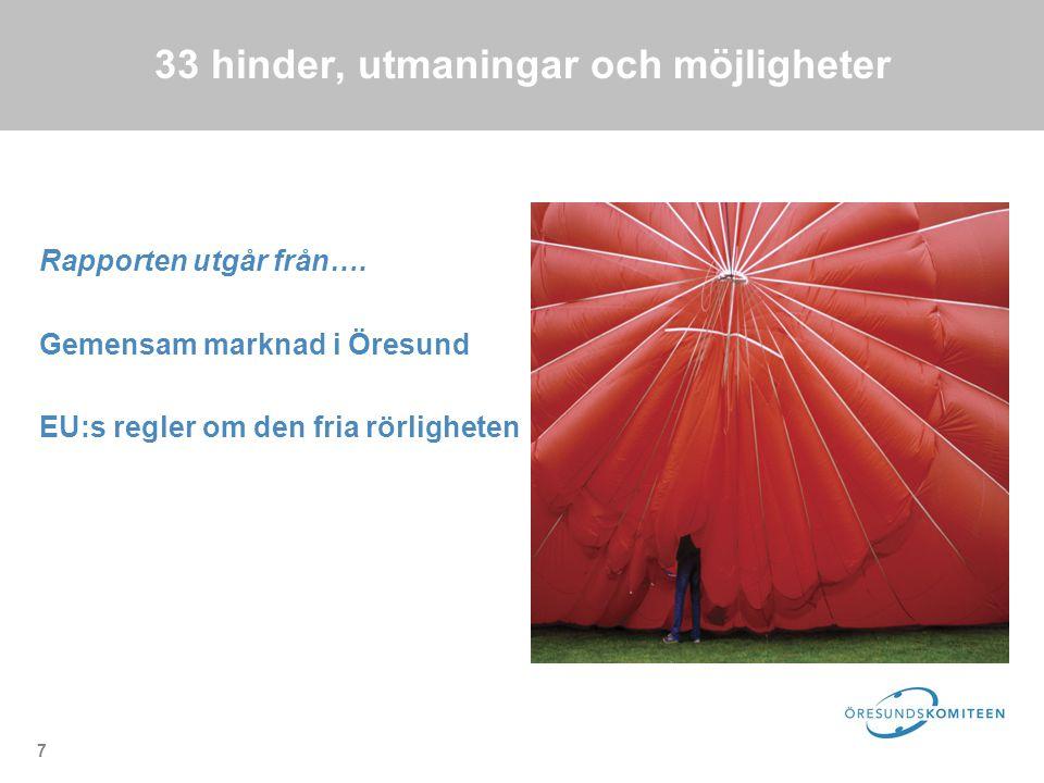 7 33 hinder, utmaningar och möjligheter Rapporten utgår från….