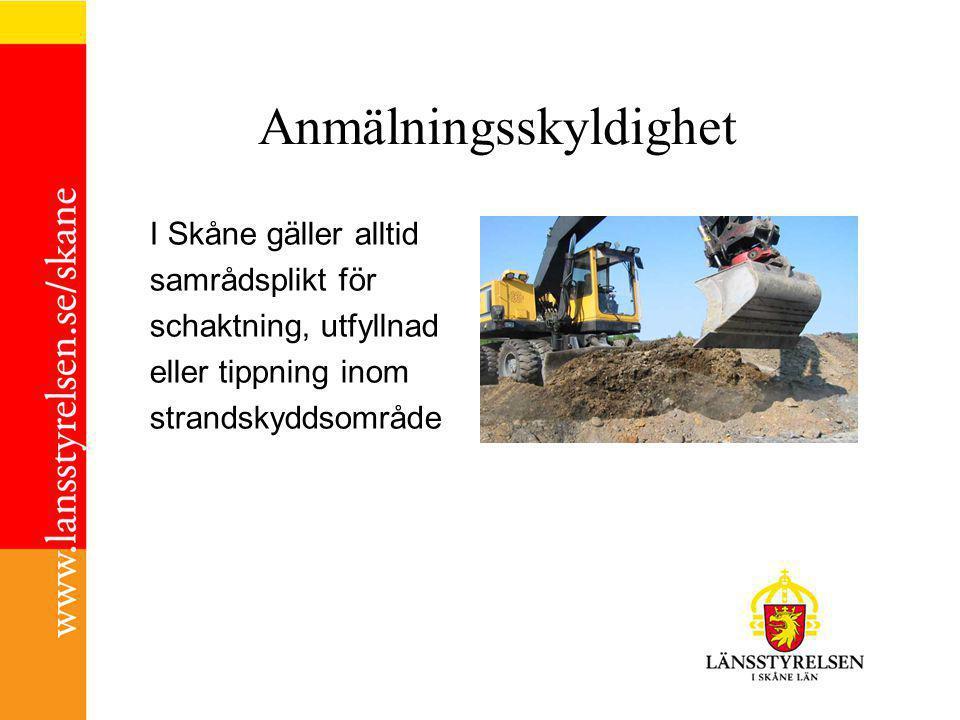 Anmälningsskyldighet I Skåne gäller alltid samrådsplikt för schaktning, utfyllnad eller tippning inom strandskyddsområde