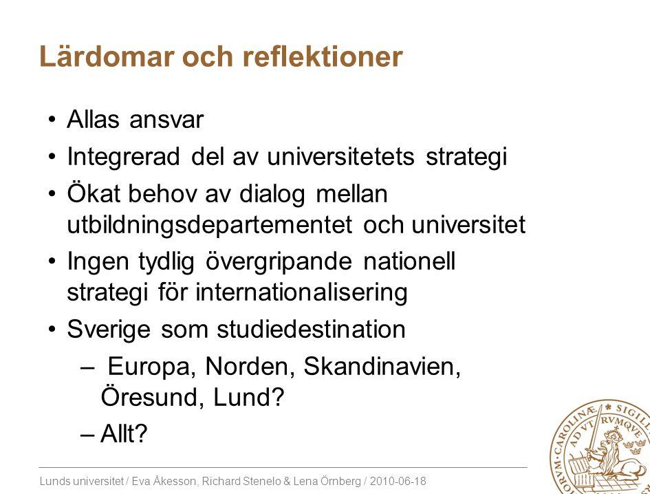Lunds universitet / Eva Åkesson, Richard Stenelo & Lena Örnberg / 2010-06-18 Lärdomar och reflektioner Allas ansvar Integrerad del av universitetets s