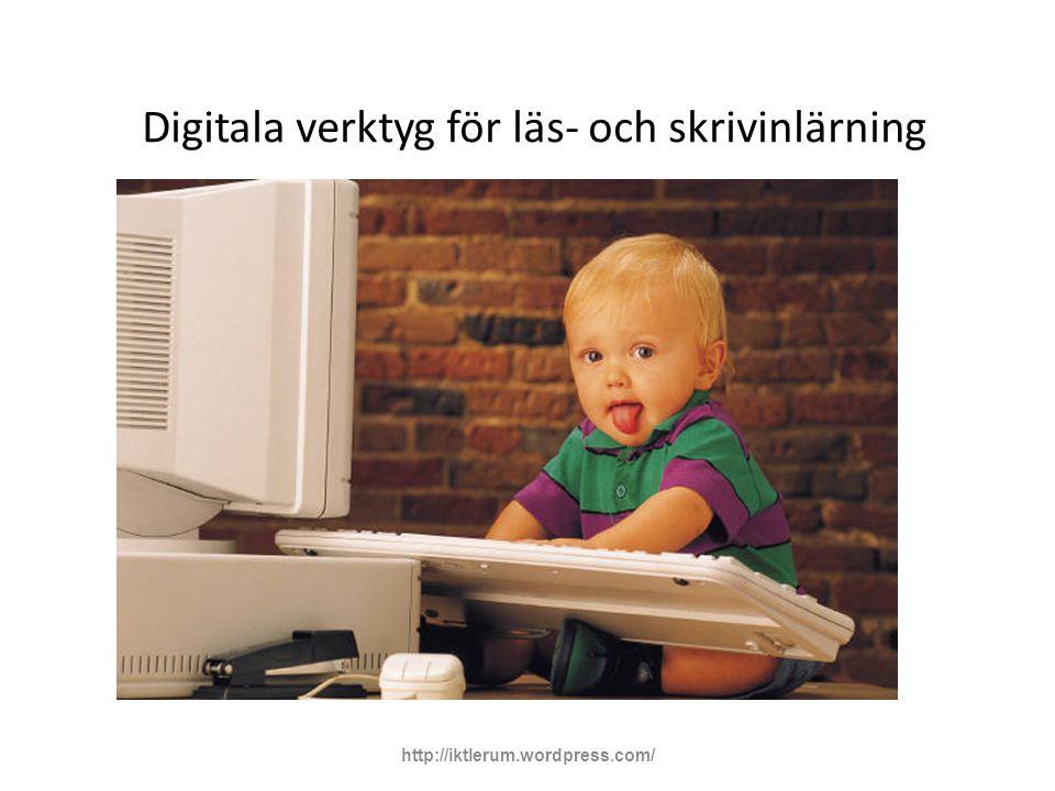 Digitala verktyg för läs- och skrivinlärning http://iktlerum.wordpress.com/