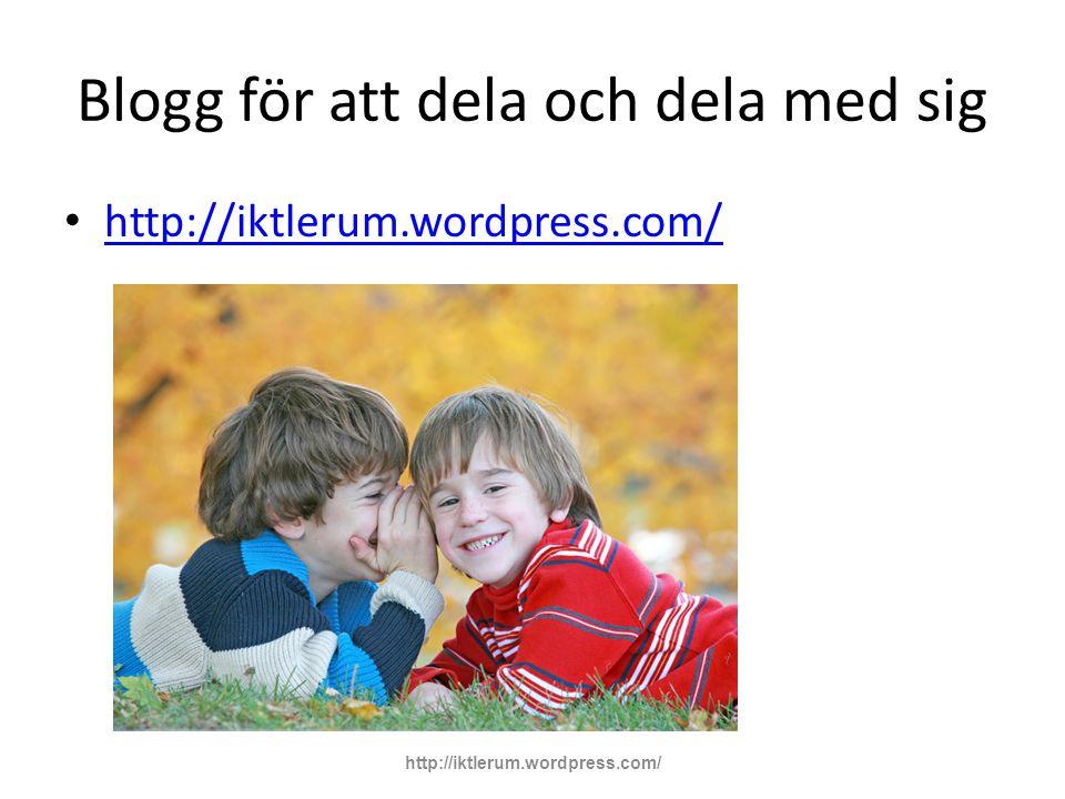 Blogg för att dela och dela med sig http://iktlerum.wordpress.com/