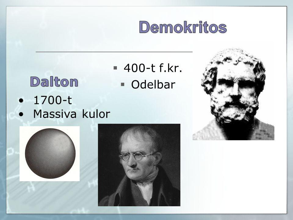  400-t f.kr.  Odelbar 1700-t Massiva kulor