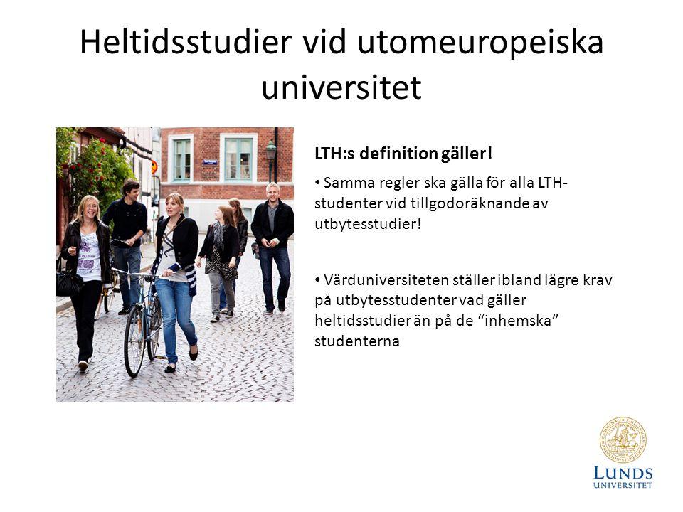 Heltidsstudier vid utomeuropeiska universitet LTH:s definition gäller! Samma regler ska gälla för alla LTH- studenter vid tillgodoräknande av utbytess