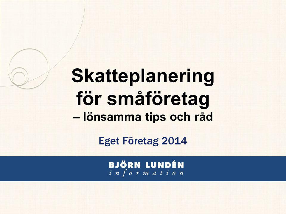 Skatteplanering för småföretag – lönsamma tips och råd Eget Företag 2014