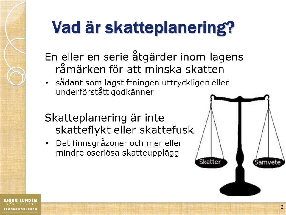 2 Vad är skatteplanering? En eller en serie åtgärder inom lagens råmärken för att minska skatten sådant som lagstiftningen uttryckligen eller underför