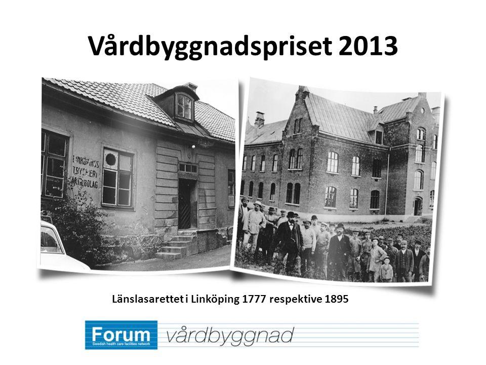 Länslasarettet i Linköping 1777 respektive 1895 Vårdbyggnadspriset 2013