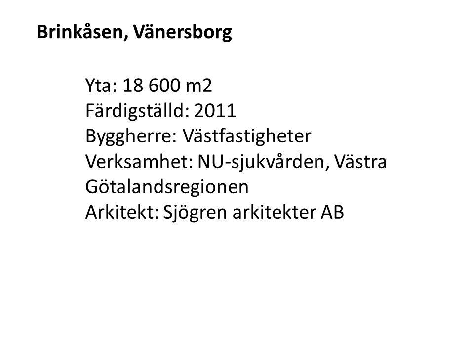 Brinkåsen, Vänersborg Yta: 18 600 m2 Färdigställd: 2011 Byggherre: Västfastigheter Verksamhet: NU-sjukvården, Västra Götalandsregionen Arkitekt: Sjögr