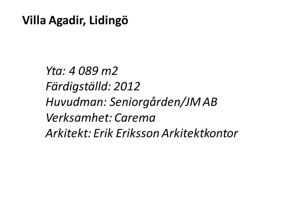 Villa Agadir, Lidingö Yta: 4 089 m2 Färdigställd: 2012 Huvudman: Seniorgården/JM AB Verksamhet: Carema Arkitekt: Erik Eriksson Arkitektkontor