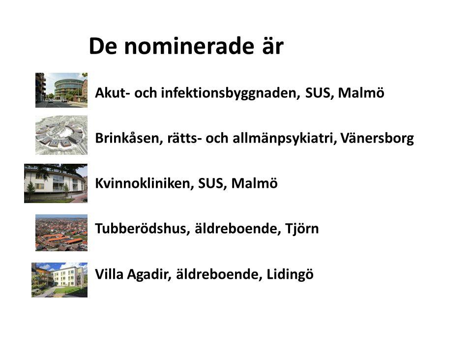 De nominerade är Akut- och infektionsbyggnaden, SUS, Malmö Brinkåsen, rätts- och allmänpsykiatri, Vänersborg Kvinnokliniken, SUS, Malmö Tubberödshus,