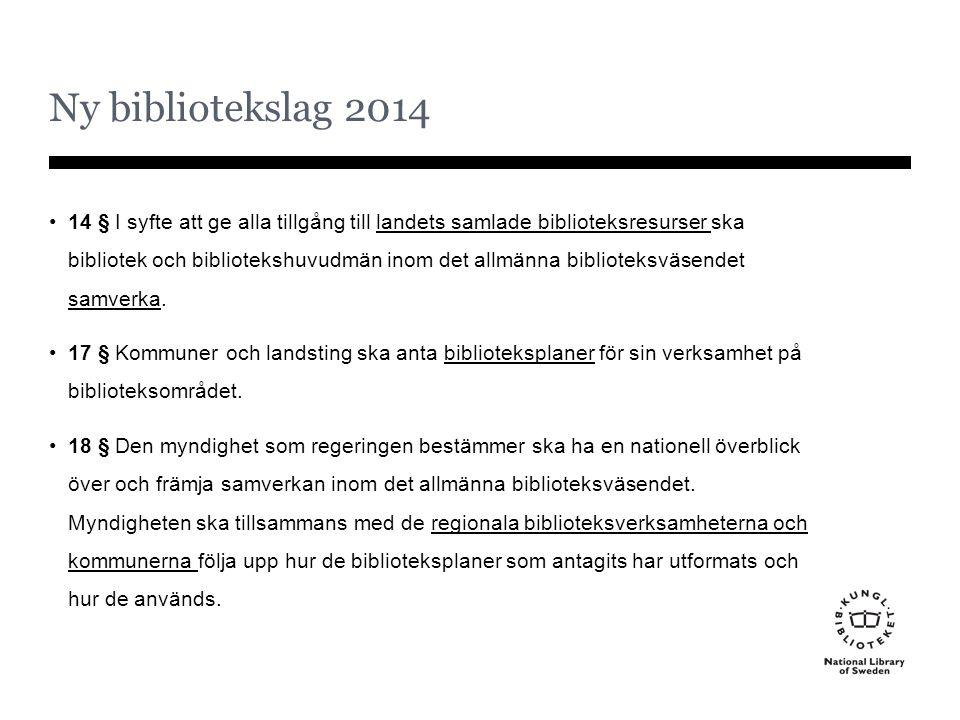 Ny bibliotekslag 2014 14 § I syfte att ge alla tillgång till landets samlade biblioteksresurser ska bibliotek och bibliotekshuvudmän inom det allmänna