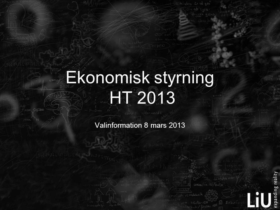 Valinformation 8 mars 2013 Ekonomisk styrning HT 2013