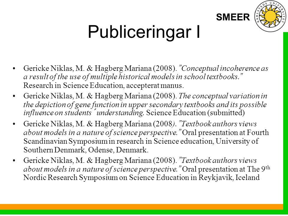 SMEER Publiceringar I Gericke Niklas, M. & Hagberg Mariana (2008).