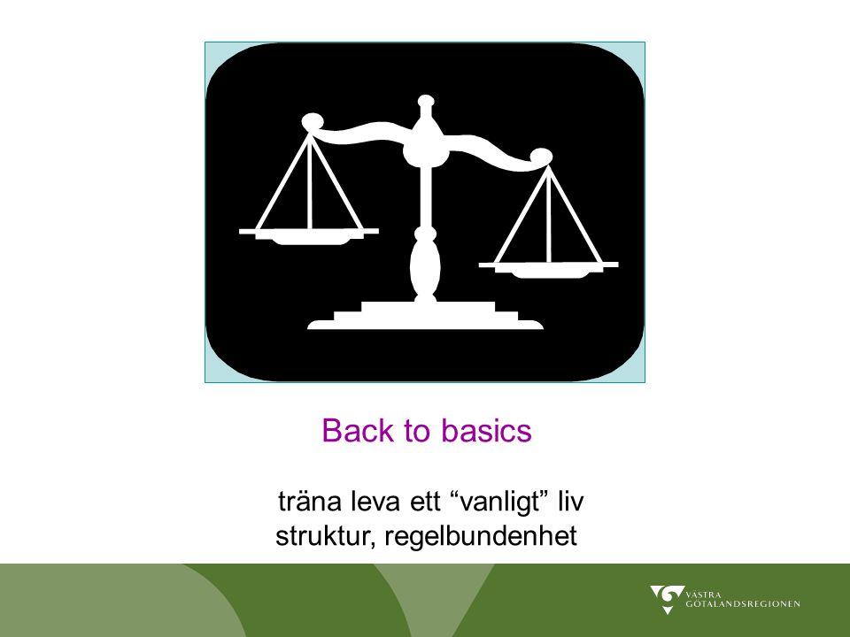 """Back to basics träna leva ett """"vanligt"""" liv struktur, regelbundenhet"""