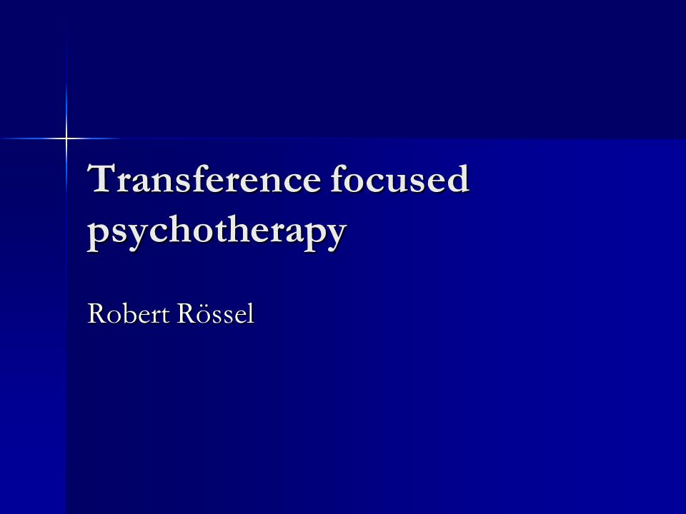Transference focused psychotherapy Robert Rössel