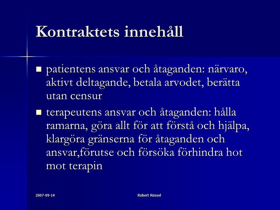 2007-09-14Robert Rössel Kontraktets innehåll patientens ansvar och åtaganden: närvaro, aktivt deltagande, betala arvodet, berätta utan censur patiente